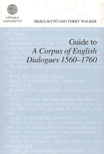 Guide to a Corpus of English Dialogues 1560-1760 (Studia Anglistica Upsaliensia)