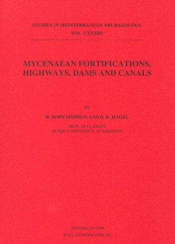 Mycenaean Fortifications, Highways, Dams & Canals (Studies in Mediterranean Archaeology)
