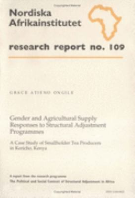 Gender and Agricultural Supply Responses to Structural Adjustment Programmes A Case Study of Smallholder Tea Producers in Kericho, Kenya