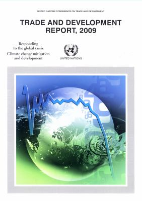 Trade and Development Report 2009: Report by the Secretariat of the United Nations Conference on Trade and Development