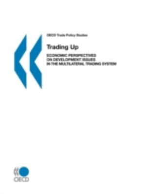 Trading Up Economic Perspectives on Development Issues in the Multilateral Trading System