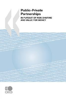 Public-Private Partnerships: In Pursuit of Risk Sharing and Value for Money - Organisation for Economic Co-operation and Development Staff pdf epub