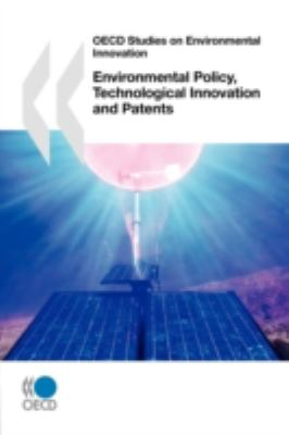 Oecd Studies On Environmental Innovation Environmental Policy, Technological Innovation And Patents - Organisation for Economic Co-operation and Development Staff pdf epub