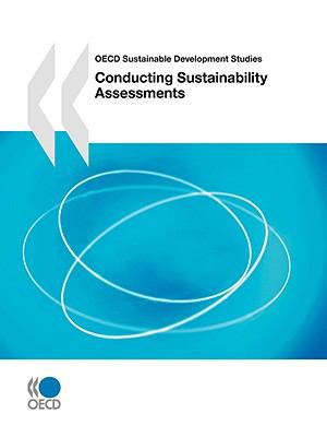 OECD Sustainable Development Studies Conducting Sustainability Assessments - Organisation for Economic Co-operation and Development Staff pdf epub