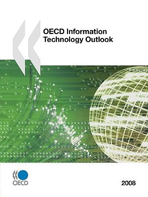 OECD Information Technology Outlook 2008 - Organisation for Economic Co-operation and Development Staff pdf epub