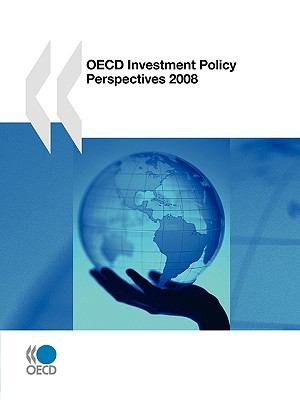 OECD Investment Policy Perspectives 2008 - Organisation for Economic Co-operation and Development Staff pdf epub