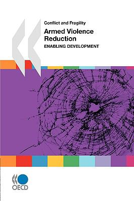 Conflict and Fragility Armed Violence Reduction:  Enabling Development