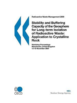 Radioactive Waste Management Stability And Buffering Capacity Of The Geosphere For Long-Term Isolation Of Radioactive Waste