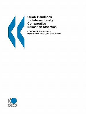 Oecd Handbook For Internationally Comparative Education Statistics Concepts, Standards, Definitions And Classifications