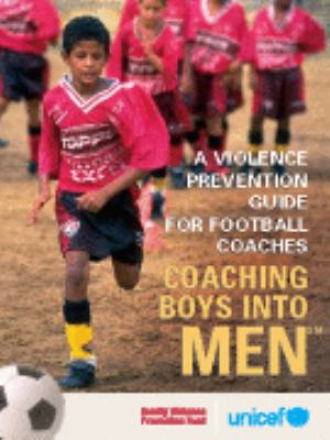 violence prevention guide for football Coaches : Coaching Boys into Men