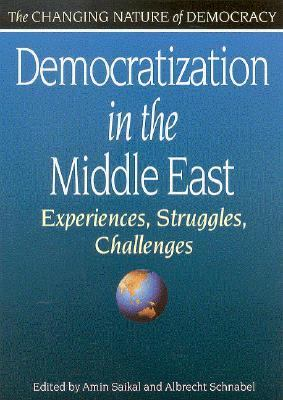 Democratization in the Middle East Experiences, Struggles, Challenges