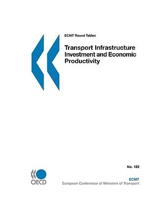 Transport Infrastructure Investment and Economic Productivity - Organisation for Economic Co-operation and Development Staff pdf epub