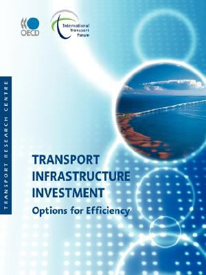 Transport Infrastructure Investment: Options for Efficiency - Organisation for Economic Co-operation and Development Staff pdf epub