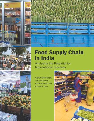 Food Supply Chain in India : Analysing the Potential for International Business
