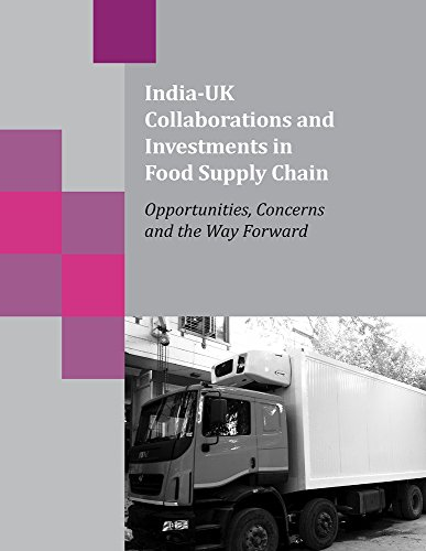 India-UK Collaborations and Investments in Food Supply Chain: Opportunities, Concerns and the Way Forward