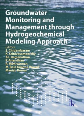 Groundwater Monitoring and Management through Hydrogeochemical Modeling Approach