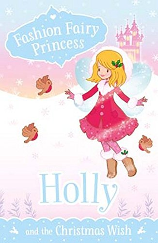Fashion Fairy Princess: Holly and the Christmas Wish [Paperback] SUZANNE WEYN