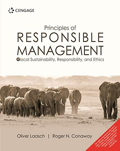 Principles Of Responsible Management : Glocal Sustainability, Responsibility, And Ethics [Paperback] Oliver Laasch | Roger N. Conaway