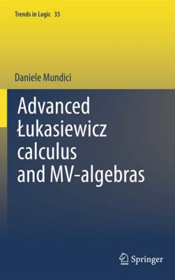 Advanced ukasiewicz calculus and MV-algebras (Trends in Logic)