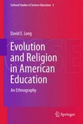 Evolution and Religion in American Education : An Ethnography