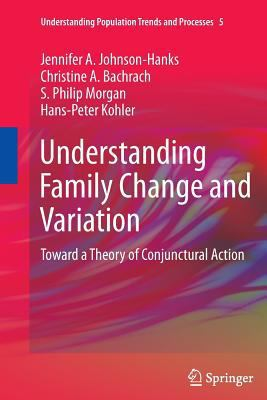 Understanding Family Change and Variation : Toward a Theory of Conjunctural Action