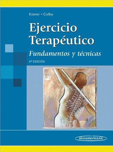 Ejercicio teraputico / Therapeutic exercise: Fundamentos y tcnicas / Foundations and Techniques (Spanish Edition)