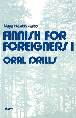 Finnish for Foreigners 1 Oral Drills (Finnish for Foreigners I)
