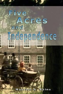 Five Acres and Independence - Kains, Maurice pdf epub