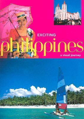 Exciting Philippines A Visual Journey  Welcome to the Philippines, an Amazing Archipelago of Enchanted Islands