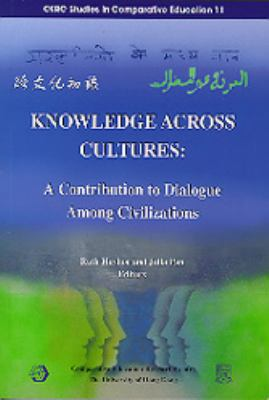 Knowledge Across Cultures A Contribution to Dialogue Among Civilizations