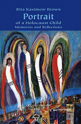 Portrait of a Holocaust Child : Memories and Reflections