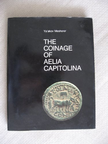 The coinage of Aelia Capitolina (Israel Museum catalogue)