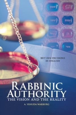 Rabbinic Authority: The Vision and the Reality, Beit Din Decisions in English