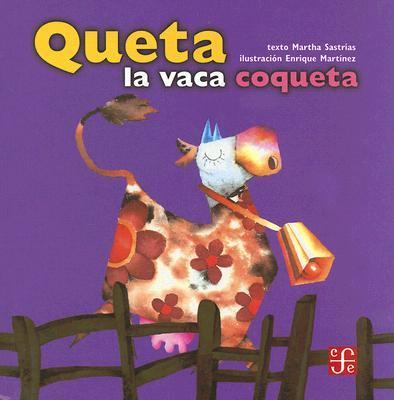 Queta LA Vaca Coqueta/How Now Coquettish Cow