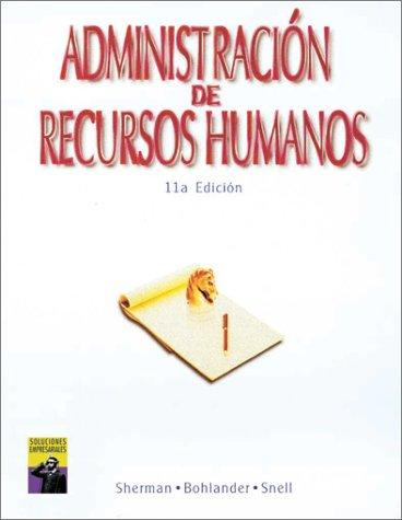 Administracion de Recursos Humanos (SPANISH VERSION OF MANAGING HUMAN RESOURCES, 11E/0-538-87075-3)