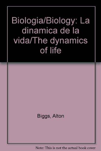 Biologia: La dinamica de la vida / Biology: The Dynamics of Life (Spanish Edition)