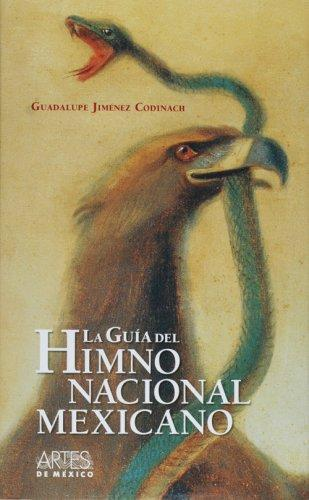 La guia del himno nacional Mexicano/ Guide of the Mexican National Anthem (Spanish Edition)