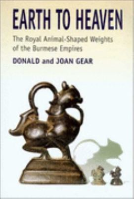 Earth to Heaven The Royal Animal-Shaped Weights of Burma