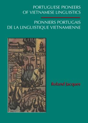Portuguese Pioneers of Vietnamese Linguistics