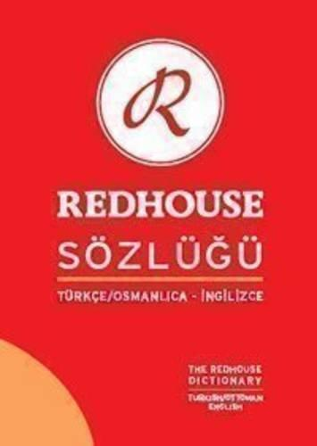 The Redhouse Turkish/Ottoman - English Dictionary