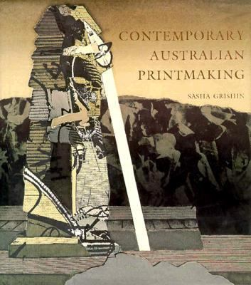 Contemporary Australian Printmaking An Interpretative History