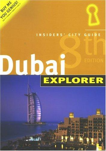 Dubai Explorer: Insiders' City Guide