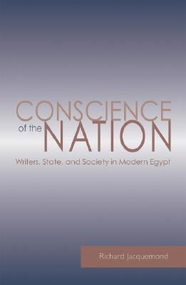 Conscience of the Nation Writers, State, and Society in Modern Egypt