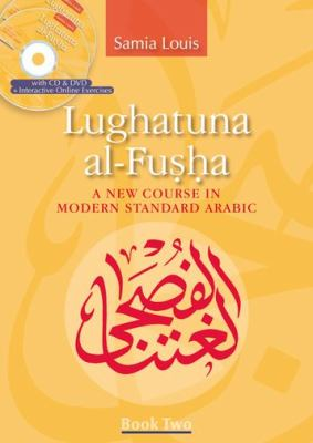 Lughatuna al-Fusha: A New Course in Modern Standard Arabic: Book Two