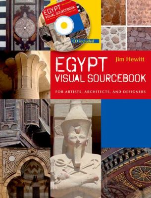 Egypt Visual Sourcebook: For Artists, Architects, and Designers