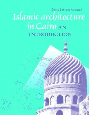 Islamic Architecture in Cairo An Introduction