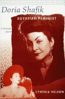 Doria Shafik, Egyptian Feminist A Woman Apart