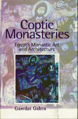 Coptic Monasteries Egypt's Monastic Art and Architecture