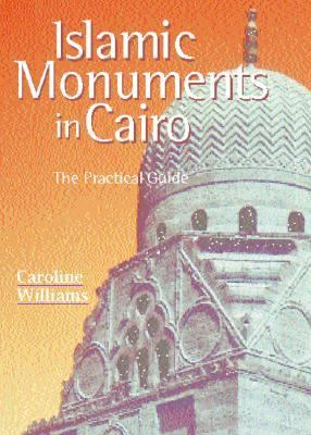 Islamic Monuments in Cairo A Practical Guide