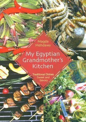 My Egyptian Grandmother's Kitchen Traditional Dishes Sweet And Savory